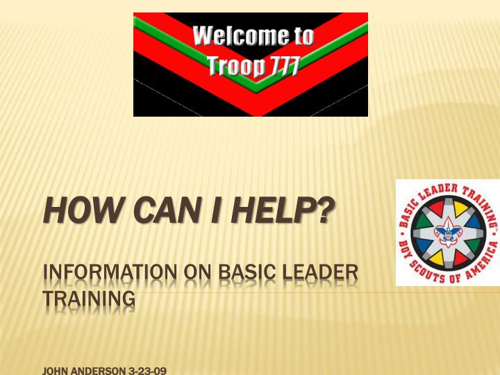 How can i help information on basic leader training john anderson 3 23 09