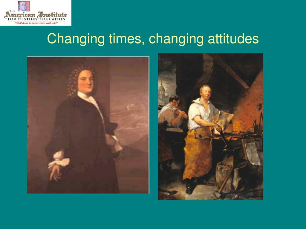 Changing times, changing attitudes