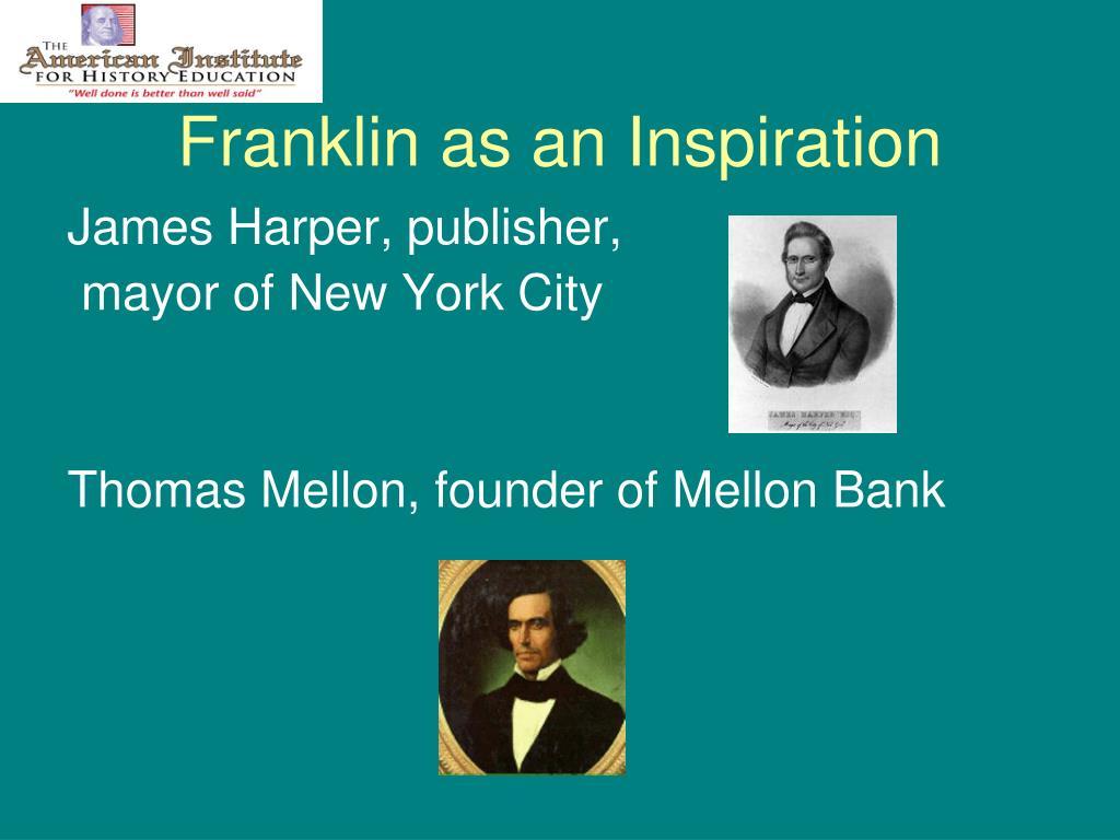 Franklin as an Inspiration