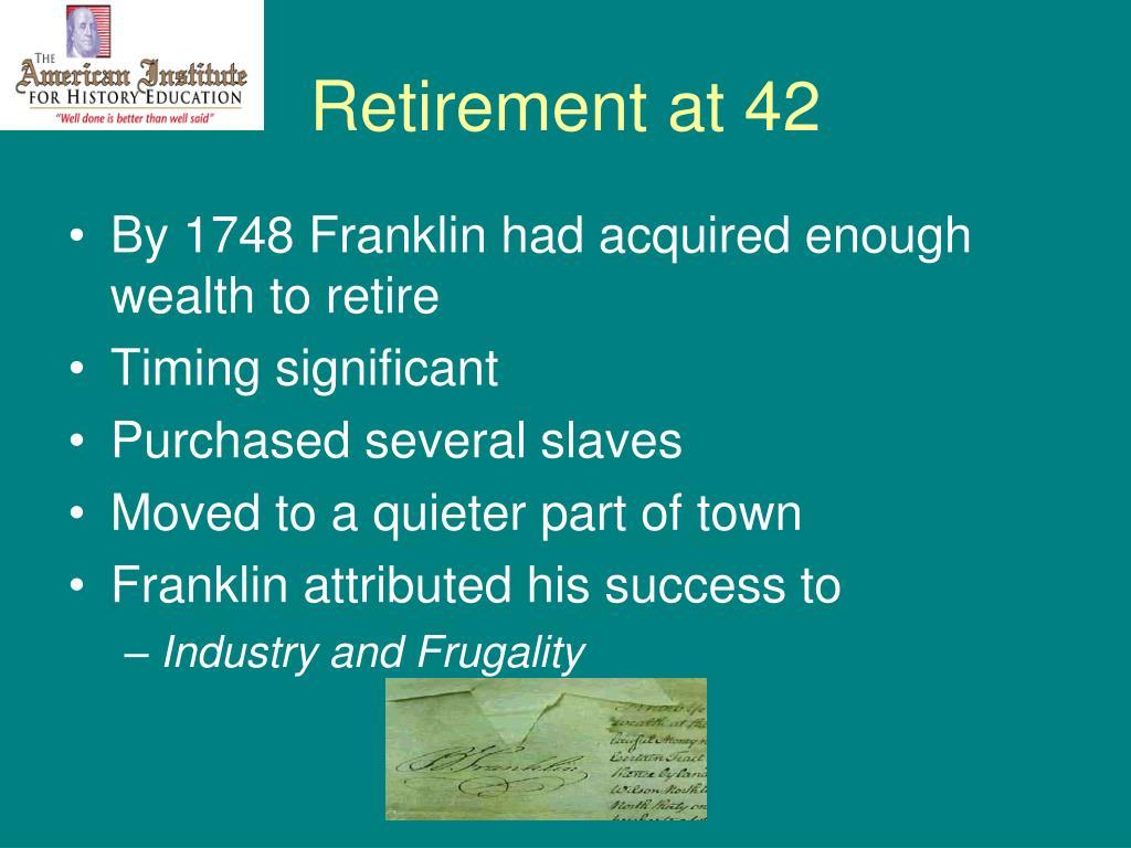Retirement at 42