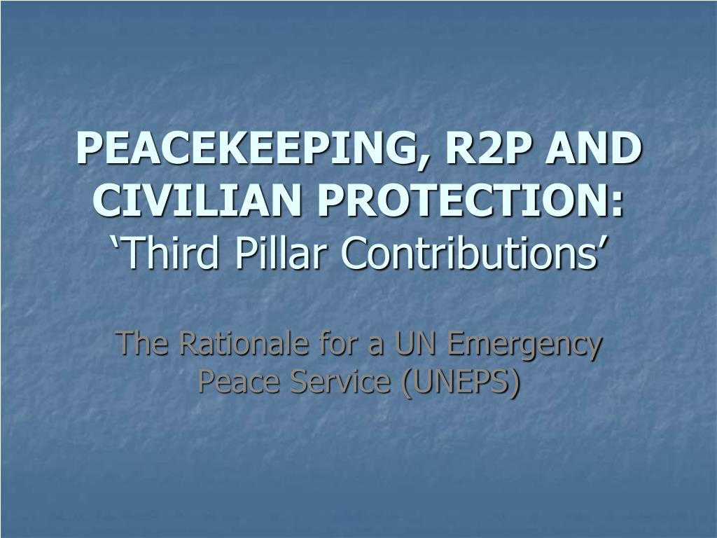 PEACEKEEPING, R2P AND CIVILIAN PROTECTION: