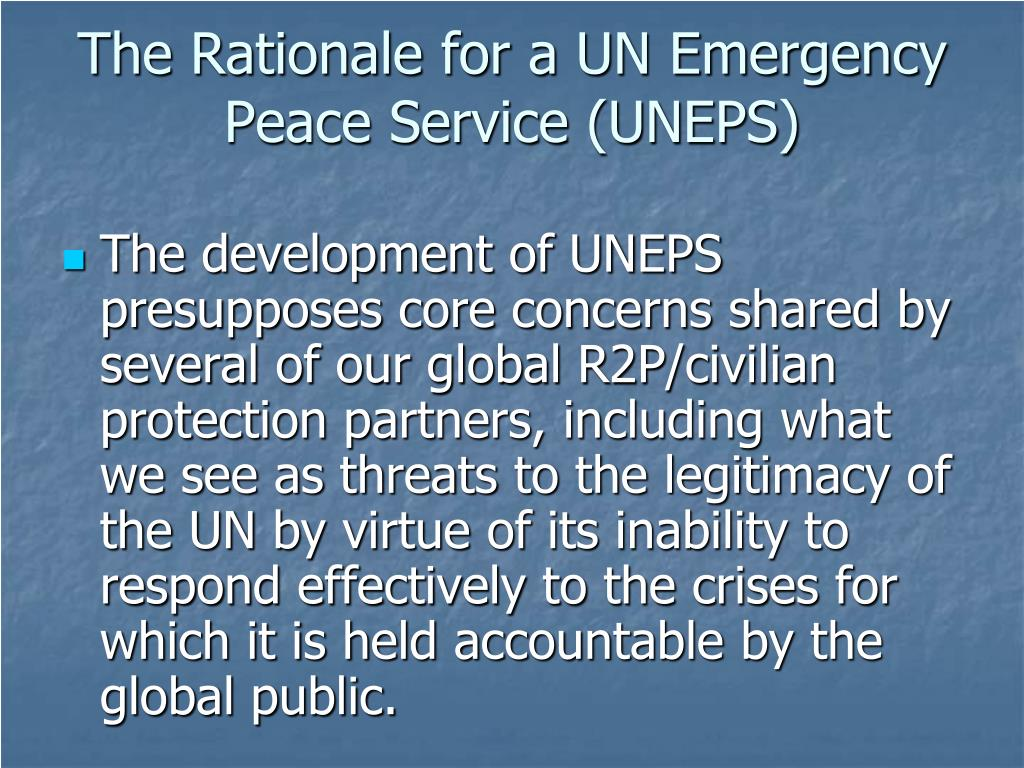 The Rationale for a UN Emergency Peace Service (UNEPS)
