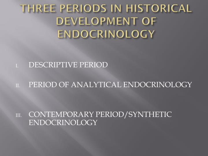 Three periods in historical development of endocrinology