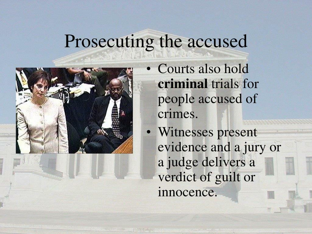 Prosecuting the accused