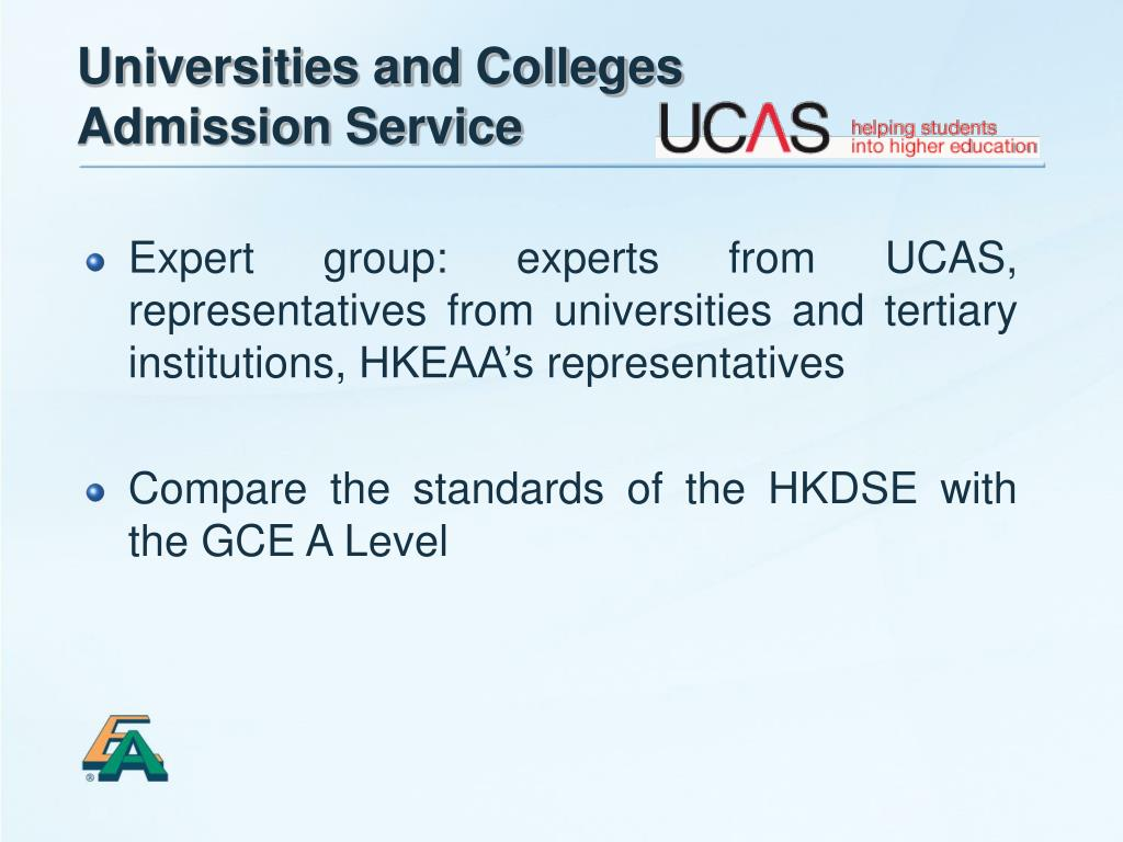 Expert group: experts from UCAS, representatives from universities and tertiary institutions, HKEAA's representatives