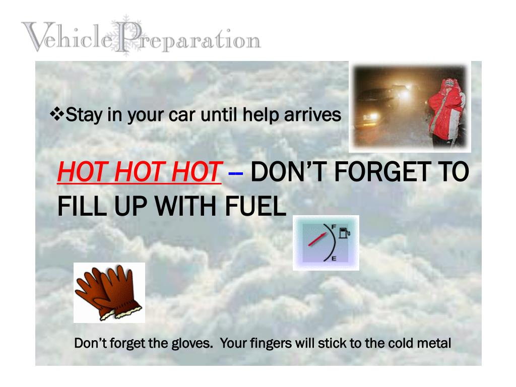 Stay in your car until help arrives