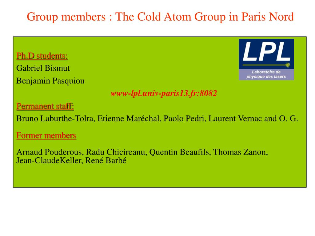 Group members : The Cold Atom Group in Paris Nord