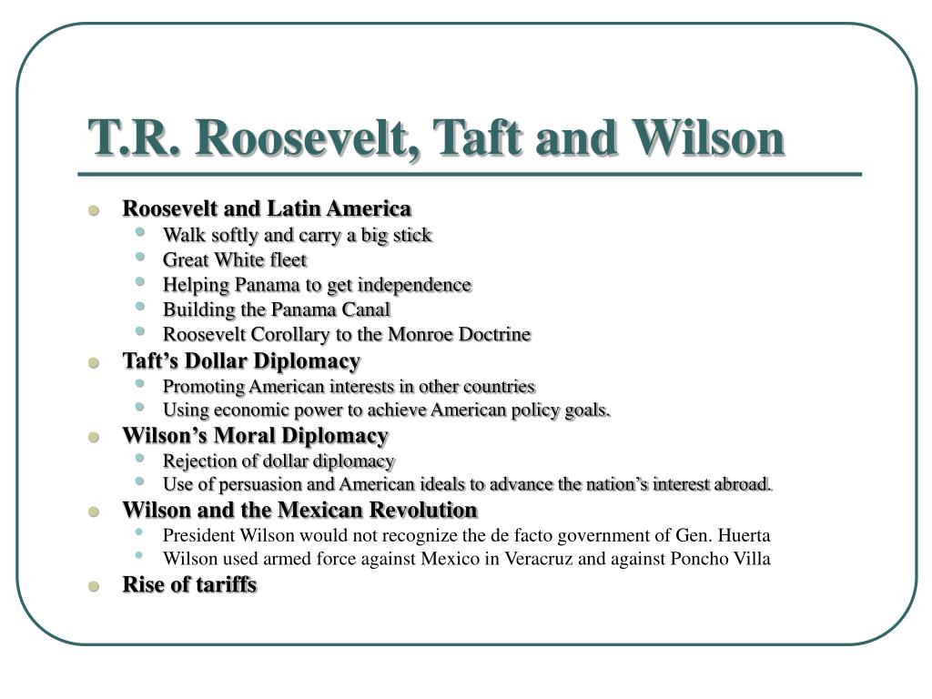T.R. Roosevelt, Taft and Wilson