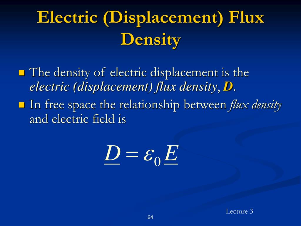 Electric (Displacement) Flux Density