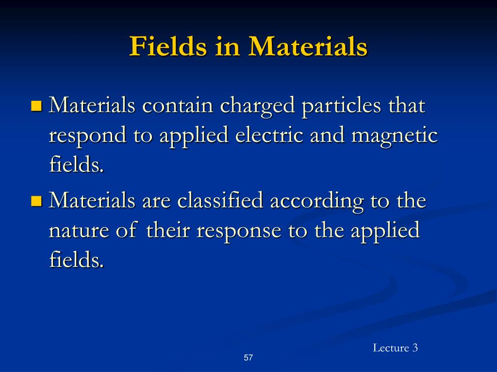 Fields in Materials