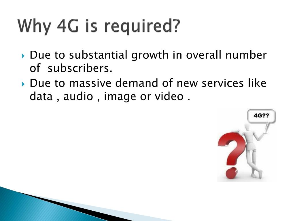 Why 4G is required?
