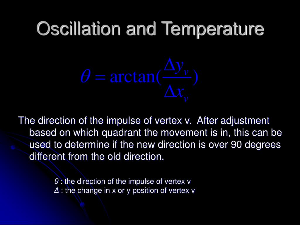 Oscillation and Temperature
