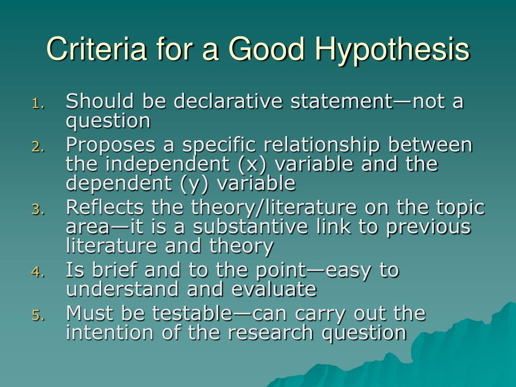 what must a good hypothesis be