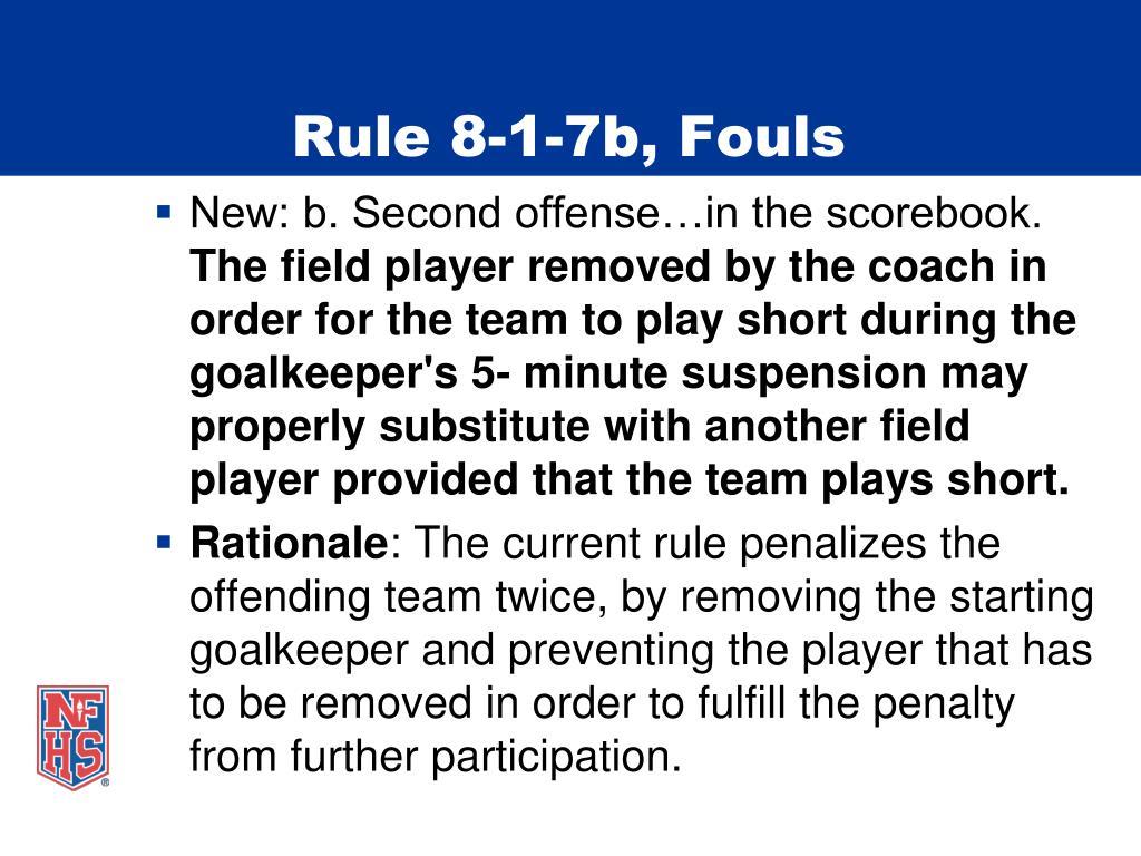 Rule 8-1-7b, Fouls