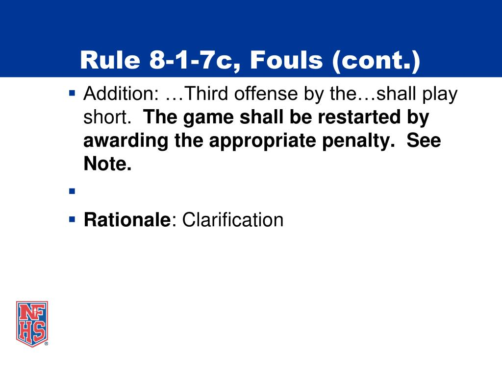 Rule 8-1-7c, Fouls (cont.)