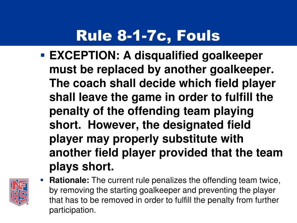 Rule 8-1-7c, Fouls