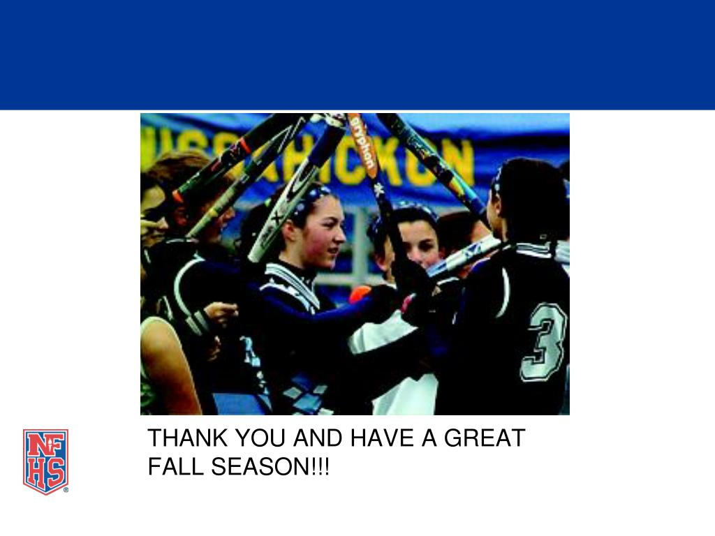 THANK YOU AND HAVE A GREAT FALL SEASON!!!