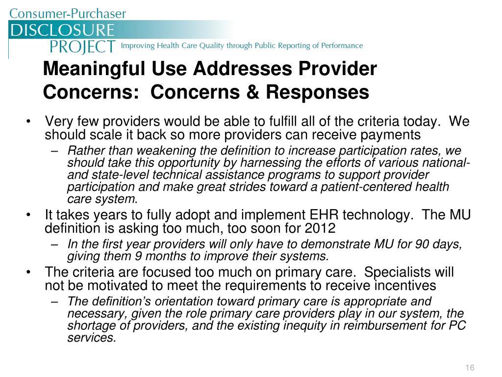Meaningful Use Addresses Provider Concerns:  Concerns & Responses