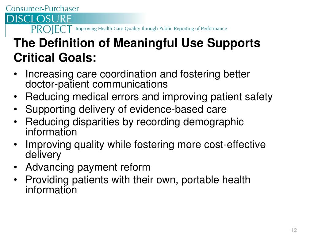 The Definition of Meaningful Use Supports Critical Goals: