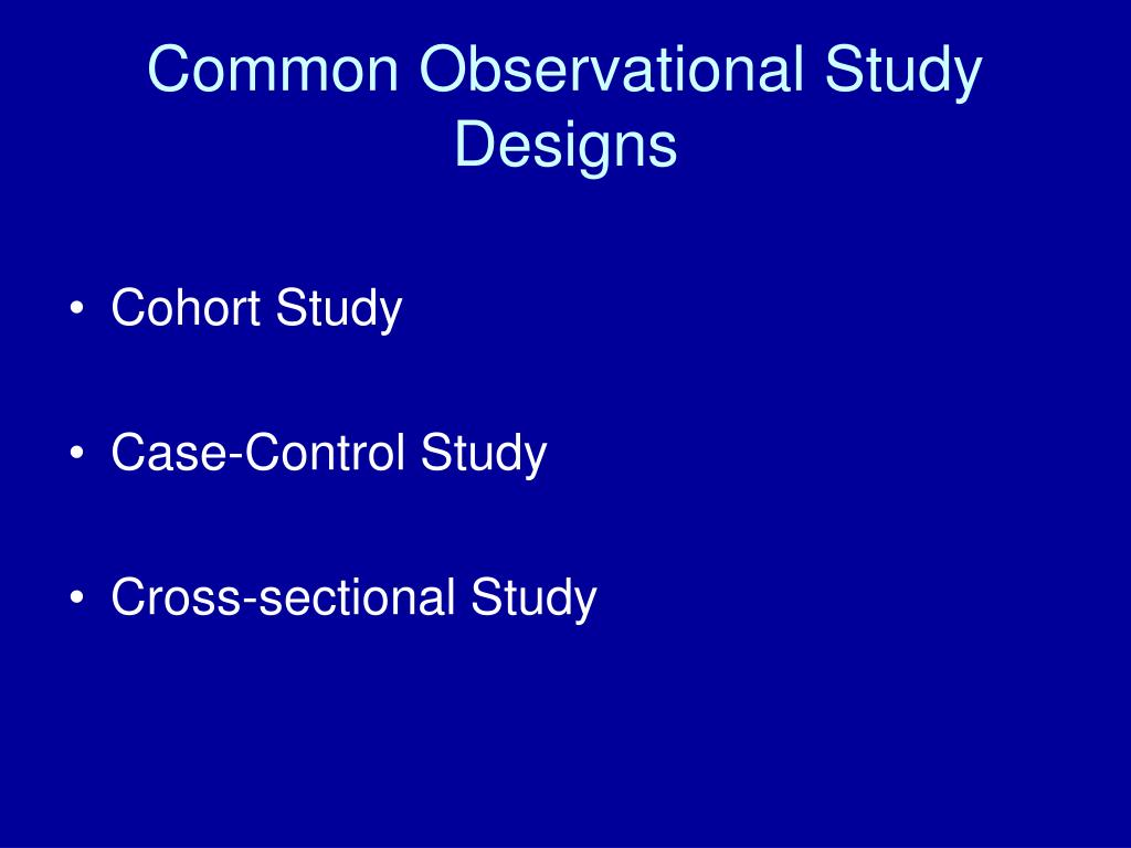 Common Observational Study Designs
