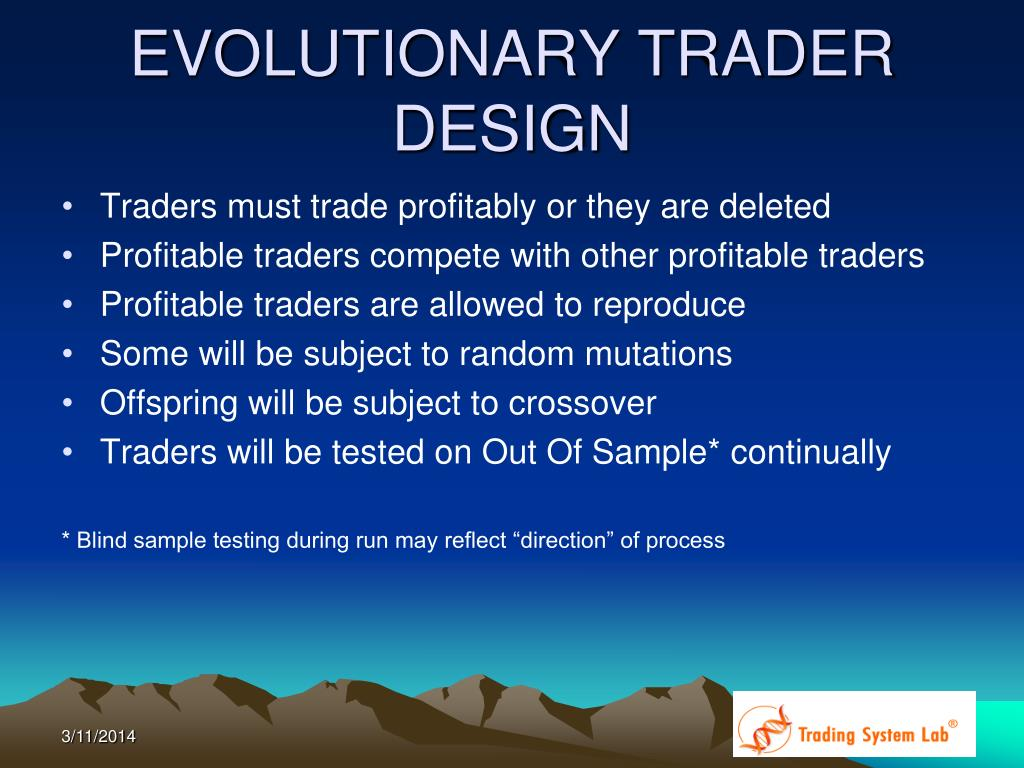 EVOLUTIONARY TRADER DESIGN