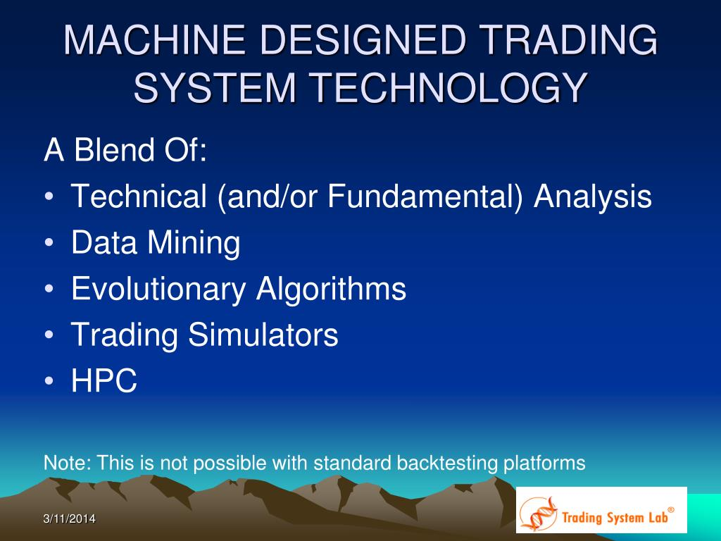 MACHINE DESIGNED TRADING SYSTEM TECHNOLOGY