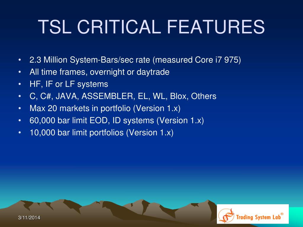 TSL CRITICAL FEATURES