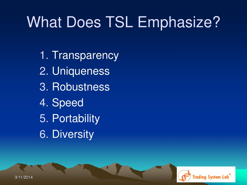 What Does TSL Emphasize?