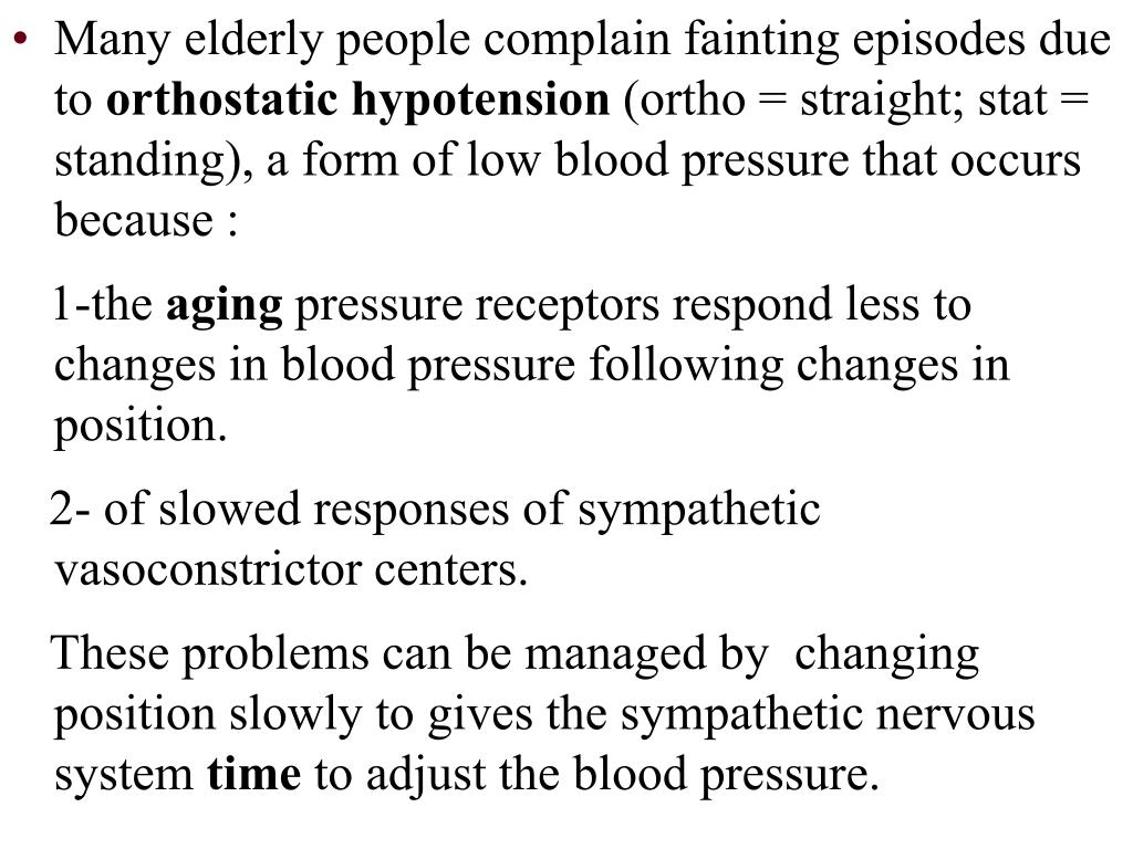 Many elderly people complain fainting episodes due to