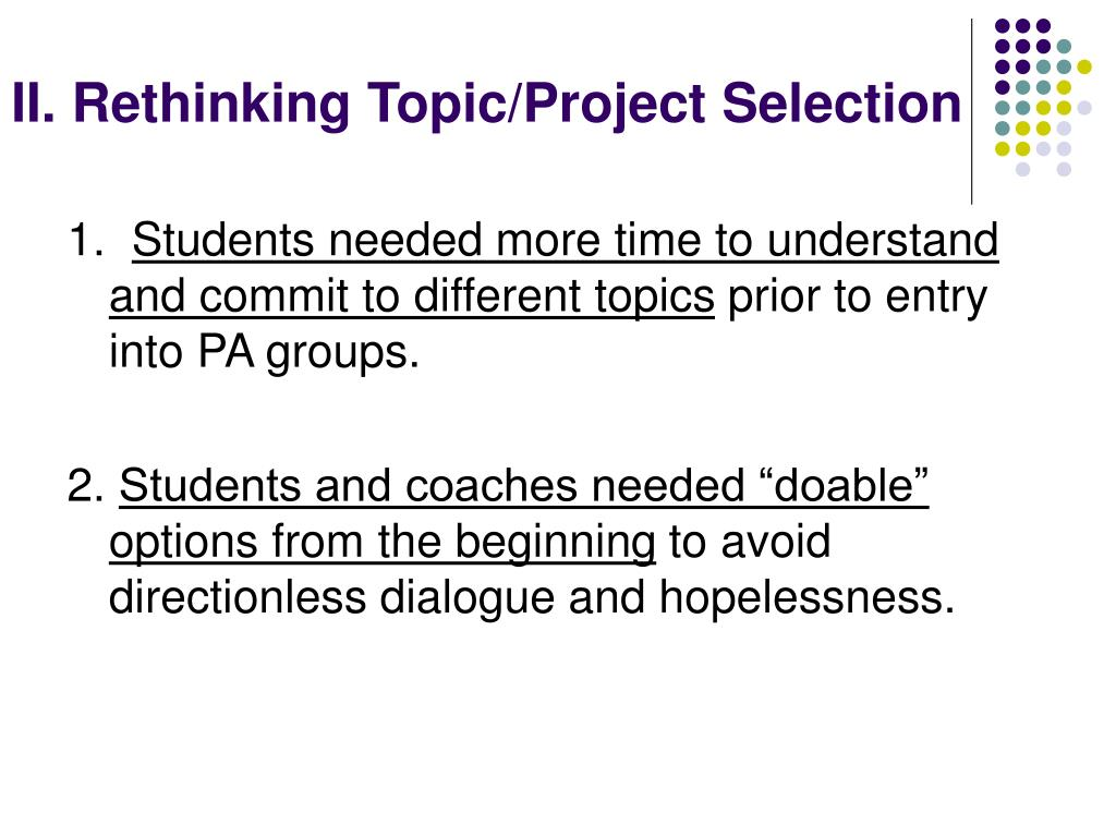 II. Rethinking Topic/Project Selection