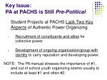 key issue pa at pachs is still pre political