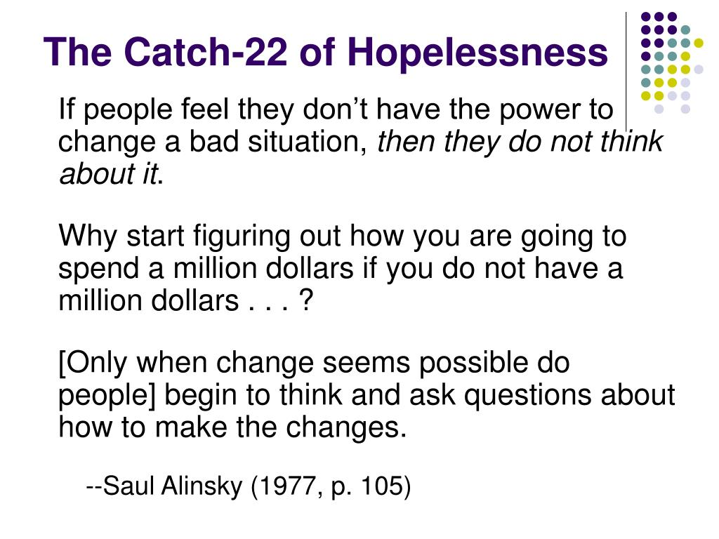 The Catch-22 of Hopelessness