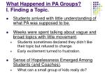 what happened in pa groups i finding a topic