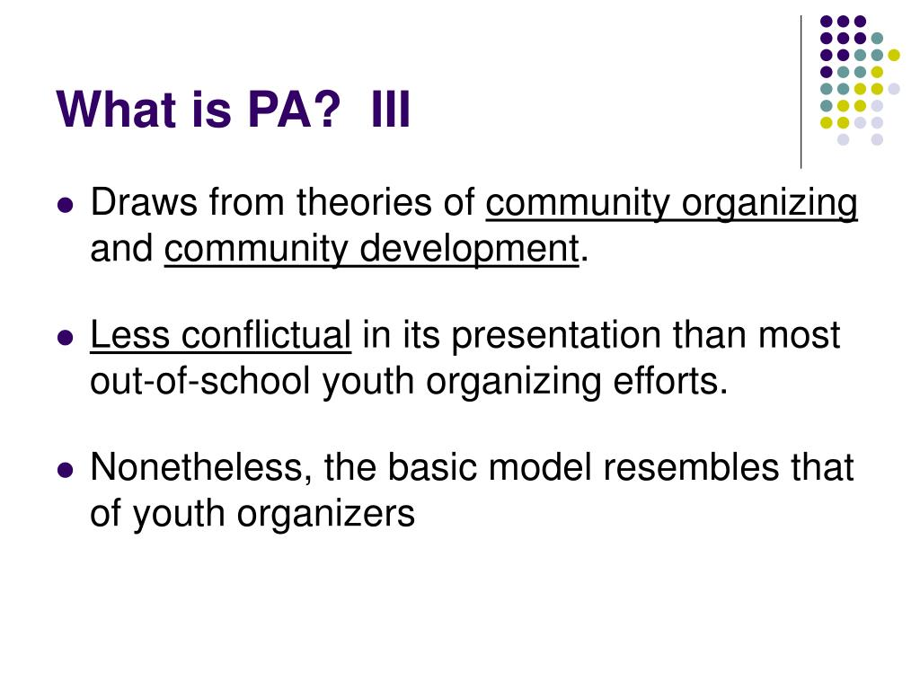 What is PA?  III