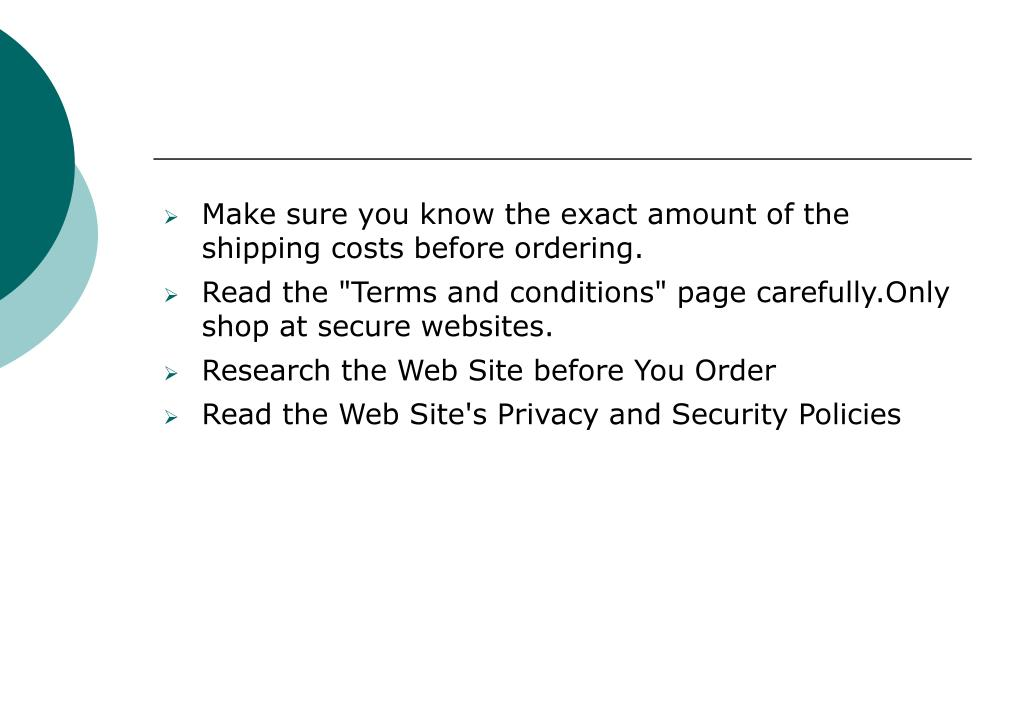 Make sure you know the exact amount of the shipping costs before ordering.
