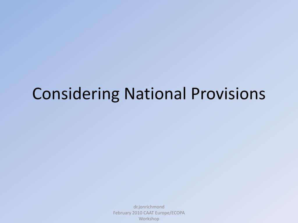 Considering National Provisions
