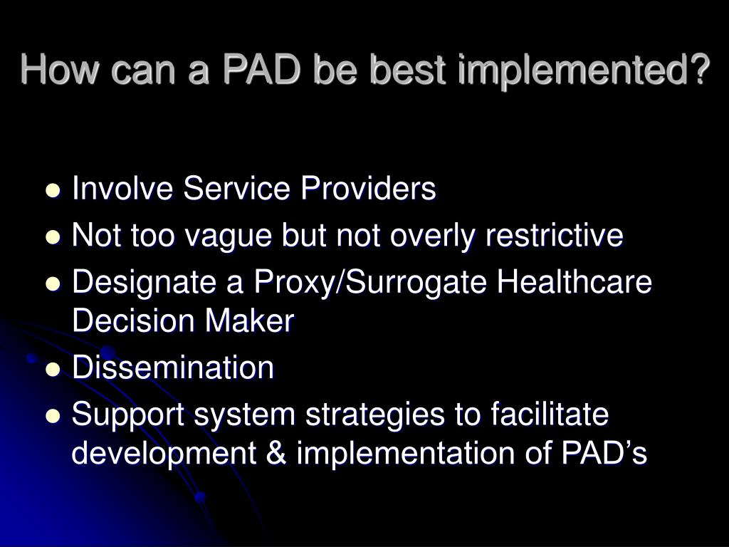 How can a PAD be best implemented?