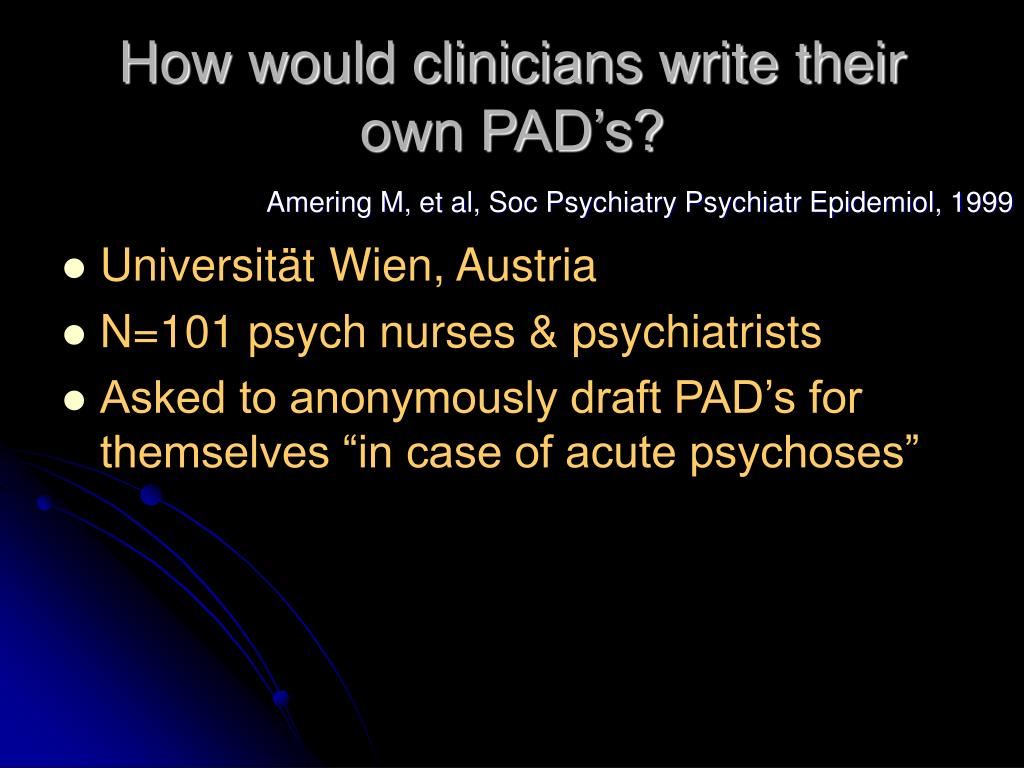 How would clinicians write their own PAD's?