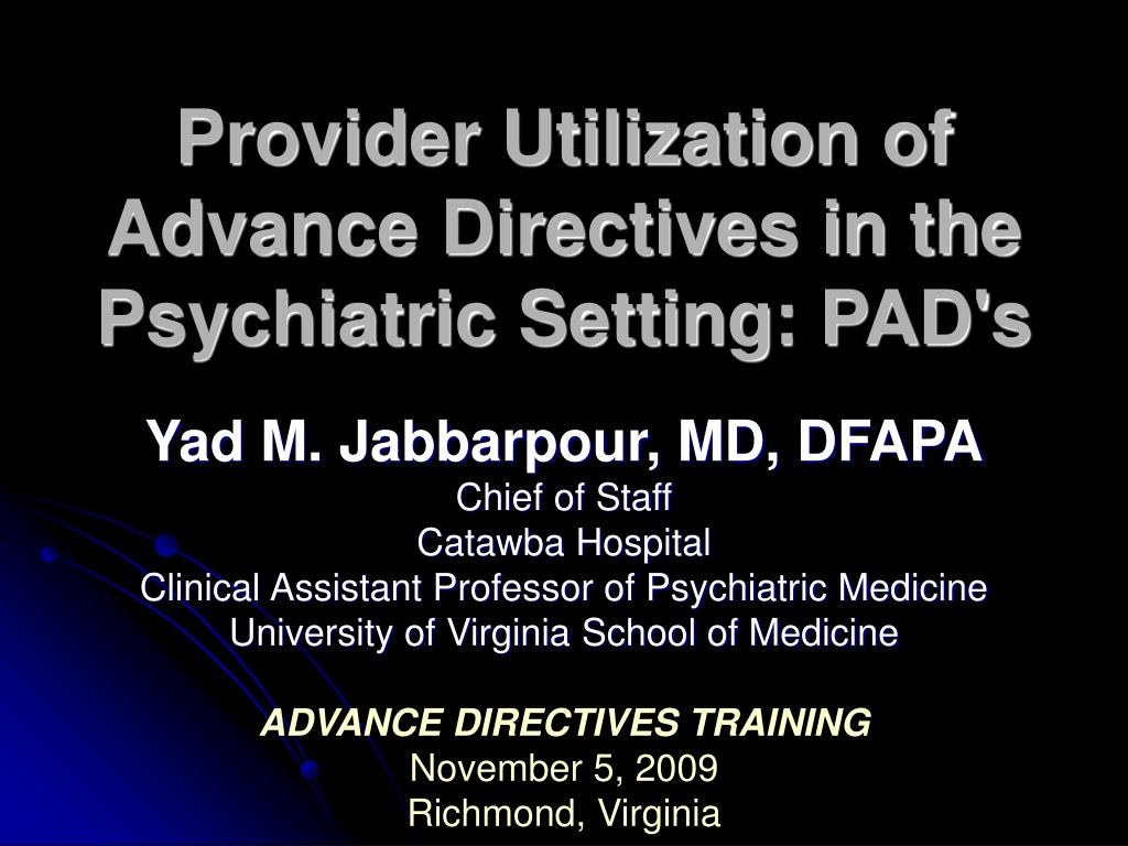 Provider Utilization of Advance Directives in the Psychiatric Setting: PAD's