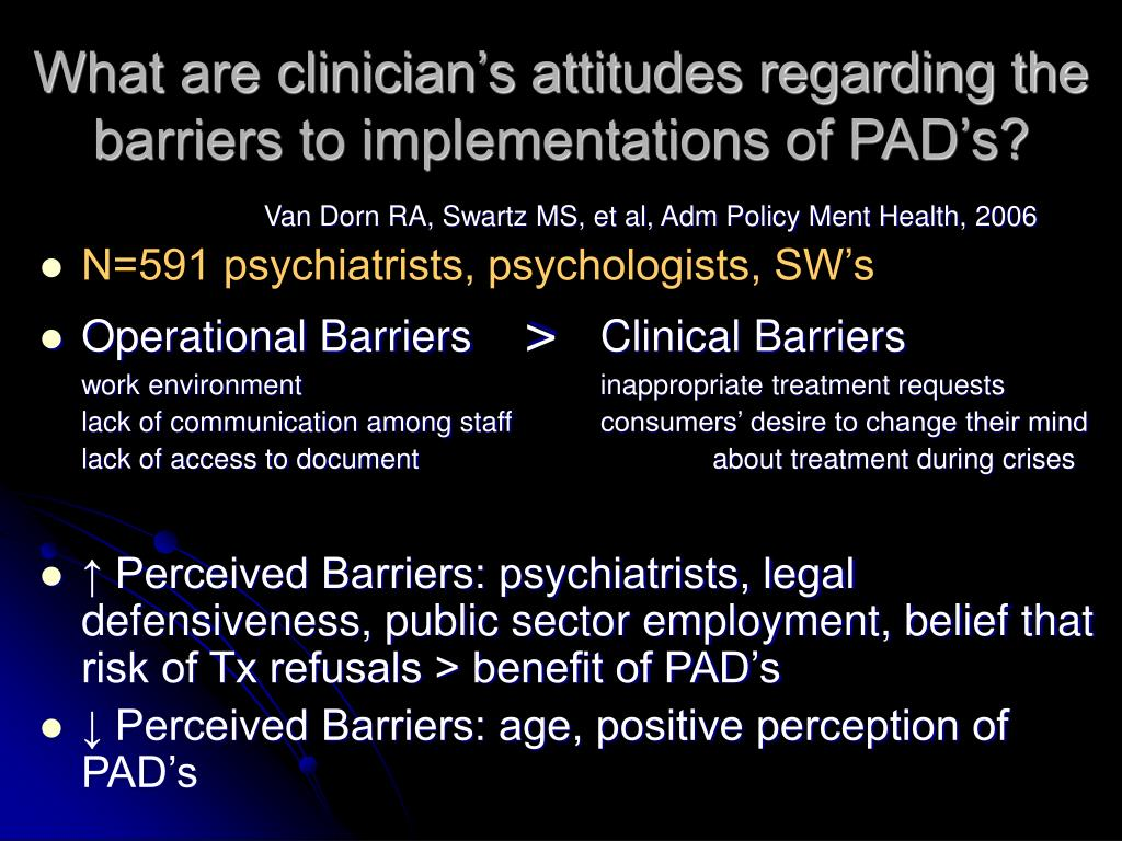 What are clinician's attitudes regarding the barriers to implementations of PAD's?