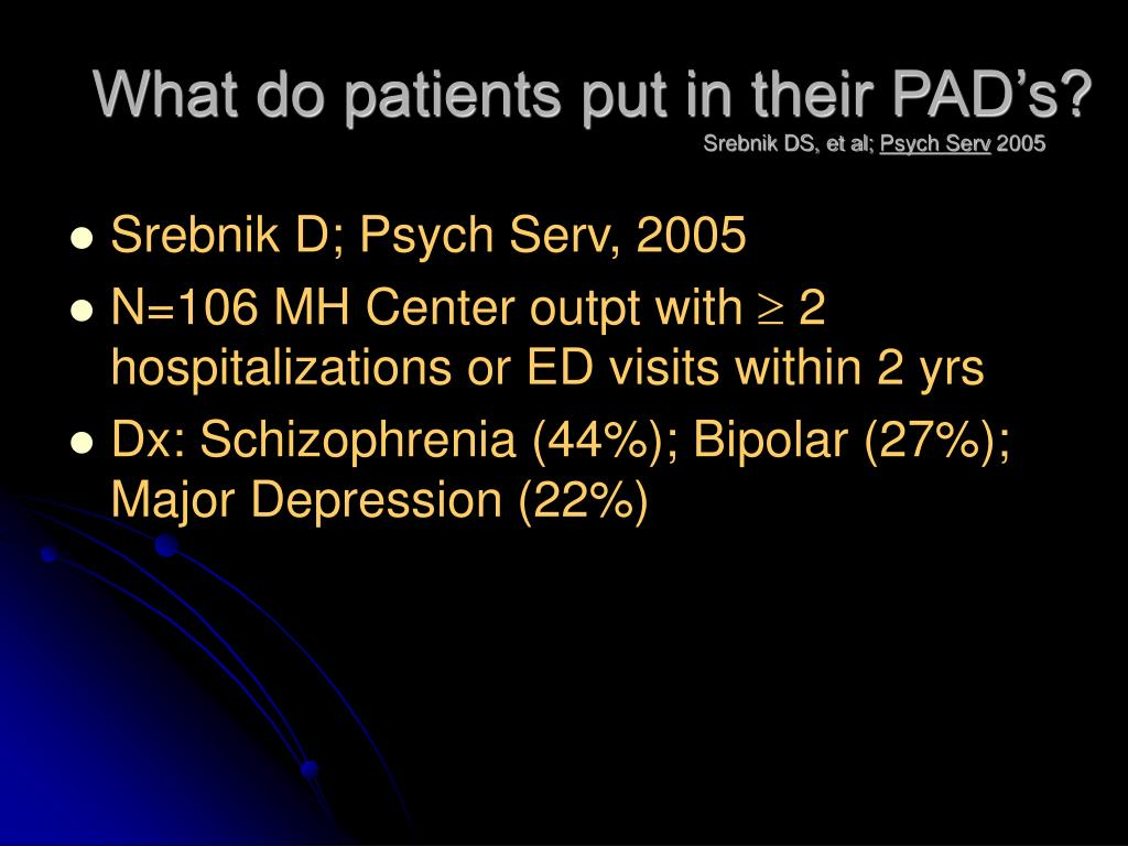 What do patients put in their PAD's?