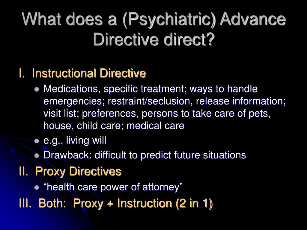 What does a (Psychiatric) Advance Directive direct?