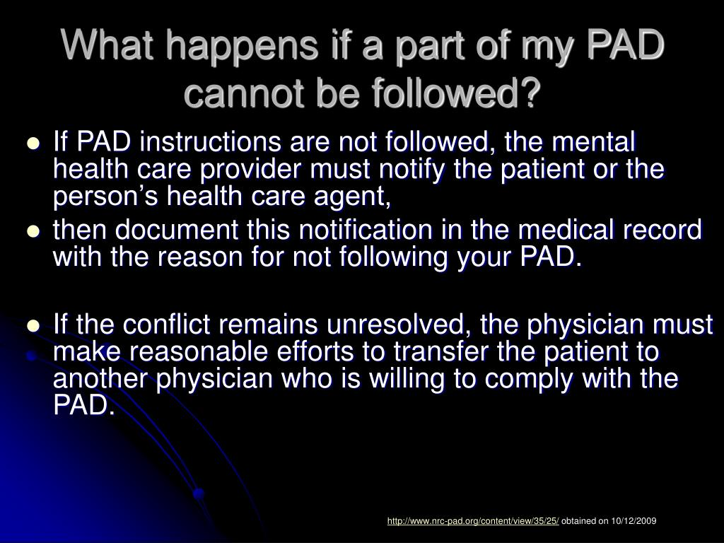What happens if a part of my PAD cannot be followed?