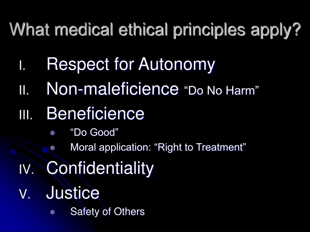 What medical ethical principles apply?