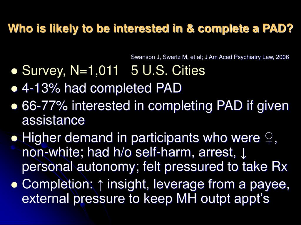 Who is likely to be interested in & complete a PAD?