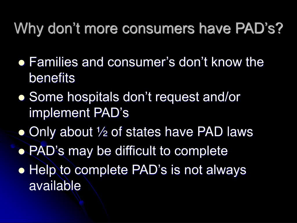 Why don't more consumers have PAD's?