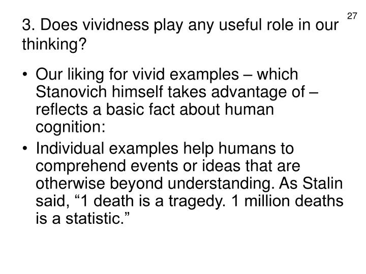 3. Does vividness play any useful role in our thinking?