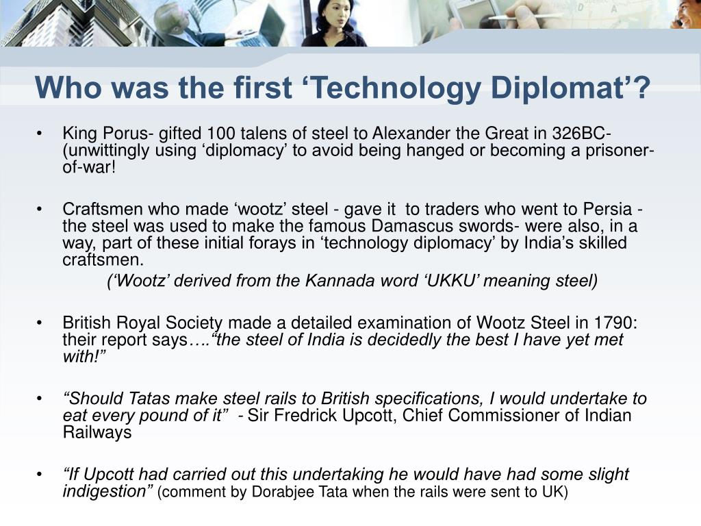 Who was the first 'Technology Diplomat'?