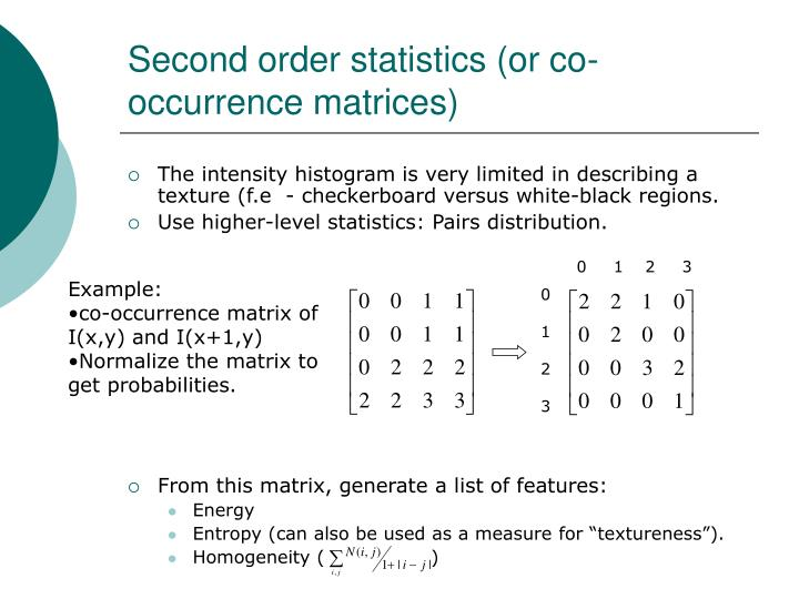 Second order statistics (or co-occurrence matrices)