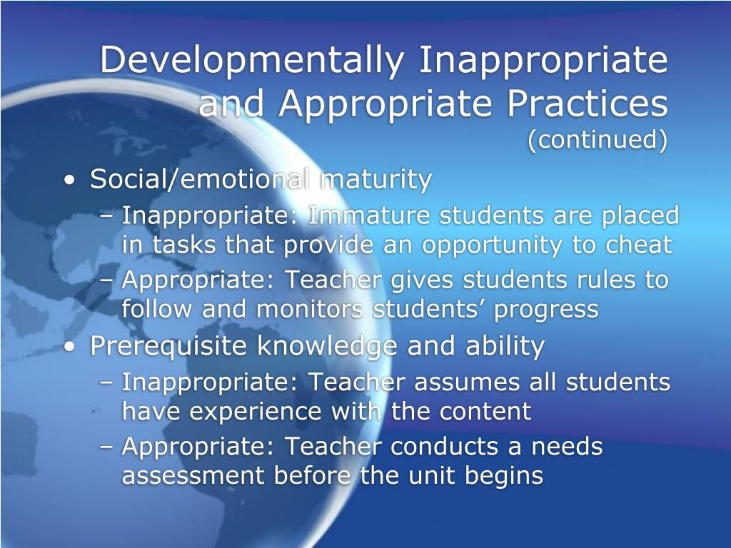 Developmentally Inappropriate and Appropriate Practices